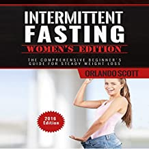 Intermittent Fasting: Womens Edition: The Comprehensive Beginner's Guide for Steady Weight Loss