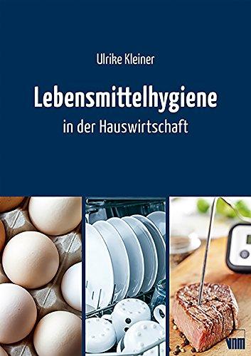 Lebensmittelhygiene in der Hauswirtschaft: Fachbuch