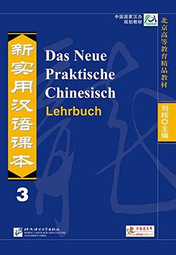 Das Neue Praktische Chinesisch - Lehrbuch 3 Neue 3