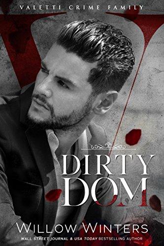 Dirty Dom: A Bad Boy Mafia Romance (Valetti Crime Family Book 1) (English Edition)