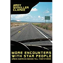 More Encounters with Star People: Urban American Indians Tell their Stories