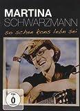 Martina Schwarzmann ´Martina Schwarzmann - So schee kons Lebn sei´