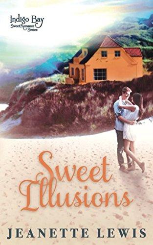 Sweet Illusions (Indigo Bay Sweet Romance Series, Band 4) (Indigo Bay)