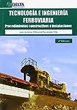 Tecnología e ingeniería ferroviaria: Procedimientos constructivos e instalaciones