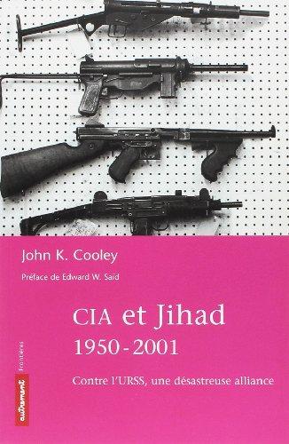 CIA et Jihad, 1950-2002 : Contre l'U...