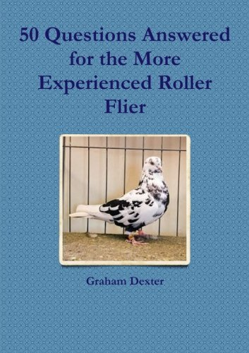 50 Questions Answered for the More Experienced Roller Flier by Graham Dexter (2014-01-04) par Graham Dexter