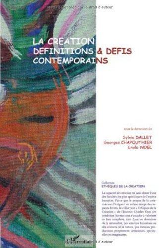 La création, définitions et défis contemporains