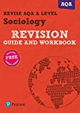 Revise AQA A level Sociology Revision Guide and Workbook: with FREE online edition (REVISE AS/A level AQA Sociology)