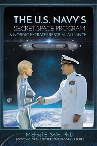 the-us-navys-secret-space-program-and-nordic-extraterrestrial-alliance-secret-space-programs-book-2-