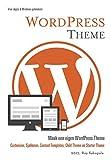WordPress theme: maak een eigen WordPress theme : customizer, sjablonen, content templates, child theme en starter theme