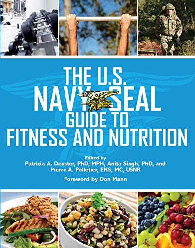 The U.S. Navy Seal Guide to Fitness and Nutrition (US Army Survival) (English Edition) por U.S. Navy