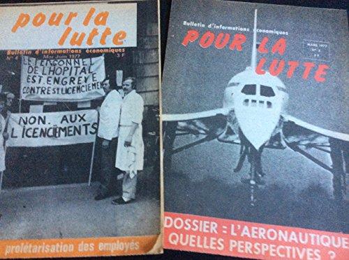 2 numéros de POUR LA LUTTE (bulletin d' informations économiques) : N°3 & 4 (1977) (L' Aéronautique -prolétarisation des employés) par PLL