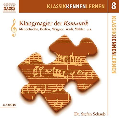 KLASSIK KENNEN LERNEN 8 - Klangmagier der Romantik