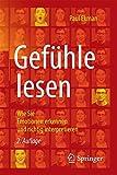 Gefühle lesen: Wie Sie Emotionen erkennen und richtig interpretieren - Paul Ekman