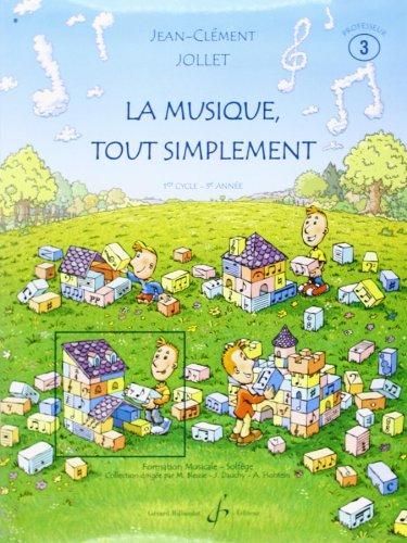 La Musique Tout Simplement Volume 3 Professeur par Jollet Jean-Clement