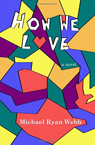 How We Love: A Novel
