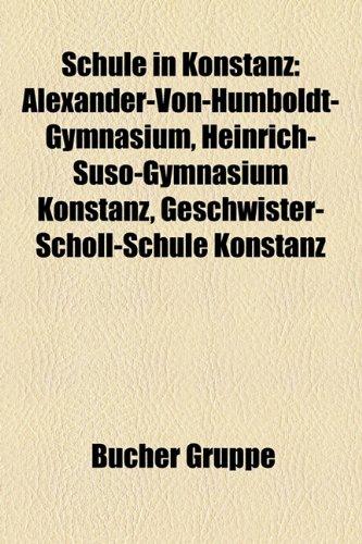 Schule in Konstanz: Alexander-Von-Humboldt-Gymnasium, Heinrich-Suso-Gymnasium Konstanz, Geschwister-Scholl-Schule Konstanz
