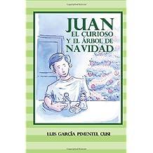 Juan el Curioso y el Arbol de Navidad: Cuento de Navidad para Niños Catolicos