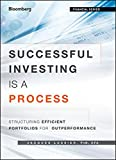 Successful Investing Is a Process: Structuring Efficient Portfolios for Outperformance (Financial)