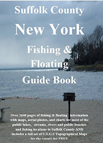 Long Island and Suffolk County New York Fishing & Floating Guide Book: Complete fishing and floating information for Suffolk County New York (New York Fishing & Floating Guide Books) (English Edition) - Suffolk County, New York
