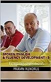 Spoken English & Fluency Development - 3: Framing Questions