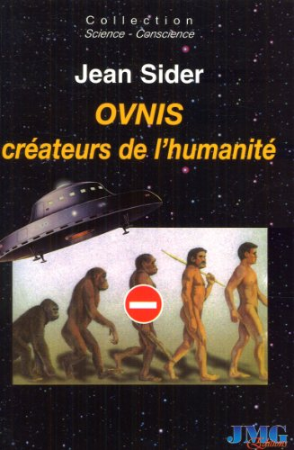 OVNIS : Créateurs de l'humanité par Jean Sider
