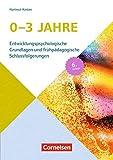 0-3 Jahre (6., überarbeitete Auflage): Entwicklungspsychologische Grundlagen und frühpädagogische Schlussfolgerungen. Buch