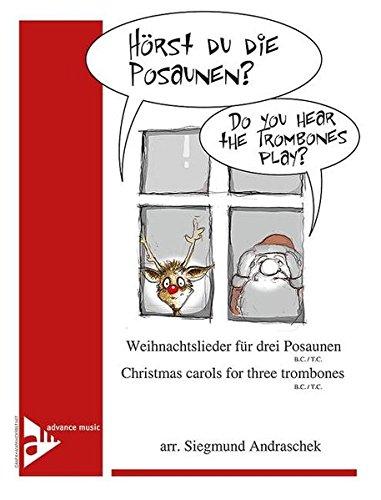 Hörst Du die Posaunen?: Weihnachtslieder für drei Posaunen. 3 Posaunen. Partitur und Stimmen.