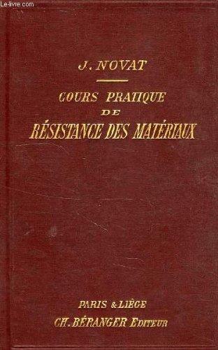 Cours pratique de resistance des materiaux, professe a la societe d'enseignement professionnel du rhone par NOVAT J.