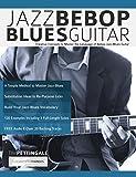 Jazz Bebop Blues Guitar: Creative Concepts to Master the Language of Bebop Jazz-Blues Guitar (English Edition)