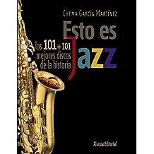 Esto es jazz: Los 101+101 mejores discos de la historia (Libros Singulares (Ls))