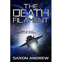 The Death Filament: Some Places Should Be Avoided (Stories From the Filaments Book 4)