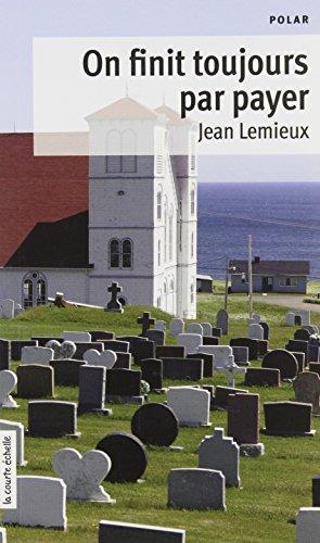 On Finit Toujours par Payer Poche par Lemieux Jean