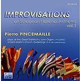 Improvisations sur les hymnes nationaux européens, Vol.I. Pincemaille.