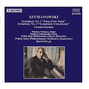 SZYMANOWSKI: Symphonies Nos. 3 and 4 / Concert Overture