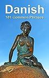 Danish: 101 Common Phrases (English Edition)