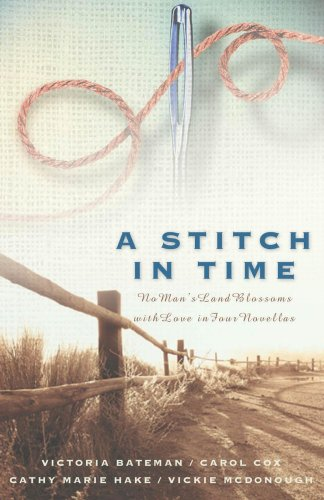 A Stitch in Time: No Man's Land Blossoms with Love in Four Novellas (Western Stitch)