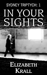 In Your Sights (Sydney Triptych Book 1) (English Edition)