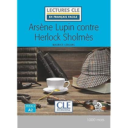 Arsène Lupin contre Herlock Sholmes - Niveau 2/A2 - Lecture CLE en français facile - Livre + audio téléchargeable en ligne - 2ème édition