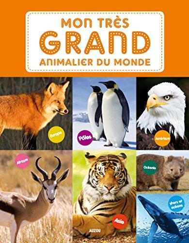Mon très grand animalier du monde (Edition 2013)