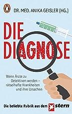 Die Diagnose: Wenn Ärzte zu Detektiven werden – rätselhafte Krankheiten und ihre Ursachen