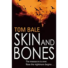By Tom Bale Skin and Bones [Paperback]