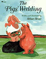 The Pig's Wedding by Helme Heine (1991-04-30)