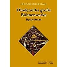 Hindemiths große Bühnenwerke, Bd. 1 (Hindemith-Trilogie)