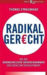 Radikal gerecht: Wie das bedingungslose Grundeinkommen den Sozialstaat revolutioniert hier kaufen