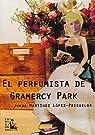 El perfumista de Gramercy Park par Juana Martínez López-Prisuelos