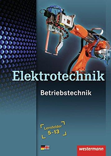 Elektrotechnik: Betriebstechnik Lernfelder 5-13: Schülerband
