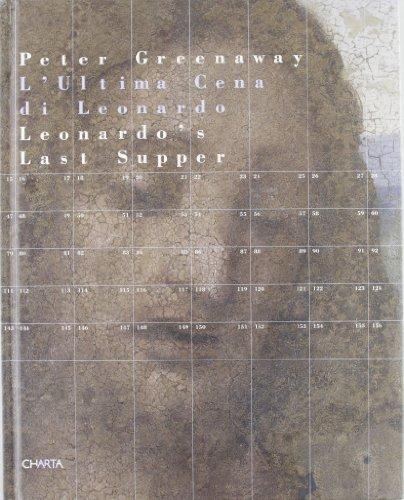 L'ultima cena di Leonardo. Catalogo della mostra (Milano, 16 aprile-22 giugno 2008). Ediz. italiana e inglese di Peter Greenaway