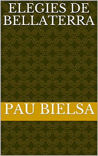 Elegies De Bellaterra (Catalan Edition) eBook: PAU BIELSA: Amazon ...