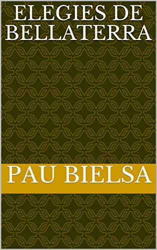 Elegies De Bellaterra (Catalan Edition) eBook: PAU BIELSA: Amazon ...